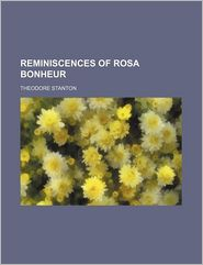 Reminiscences Of Rosa Bonheur - Theodore Stanton