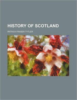 History of Scotland (Volume 3) - Patrick Fraser Tytler