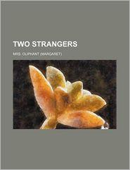 Two Strangers - Mrs. Oliphant