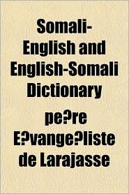 Somali-English and English-Somali Dictionary - Pre Vangliste De Larajasse, Pe Re E. Vange Liste De Larajasse