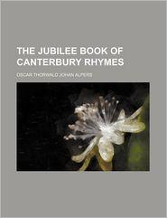 The Jubilee Book of Canterbury Rhymes