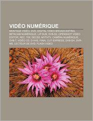 Vid O Num Rique - Source Wikipedia, Livres Groupe (Editor)
