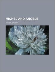 Michel and Angele - Gilbert Parker