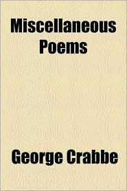 Miscellaneous Poems - George Crabbe
