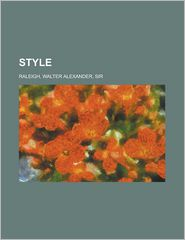 Style - Walter Alexander Raleigh