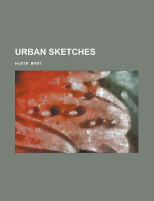 Urban Sketches - Bret Harte