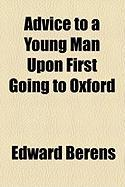 Advice to a Young Man Upon First Going to Oxford