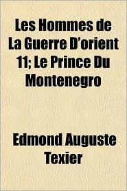 Les Hommes de La Guerre D'Orient 11; Le Prince Du Montenegro