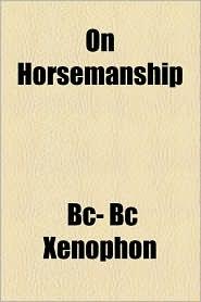 On Horsemanship - Bc- Bc Xenophon