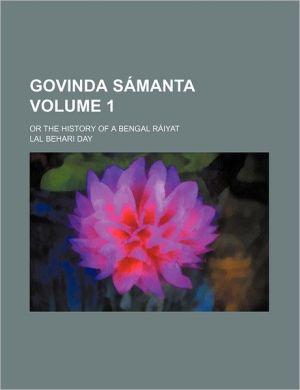 Govinda S Manta (Volume 1); Or The History Of A Bengal R Iyat - Lal Behari Day