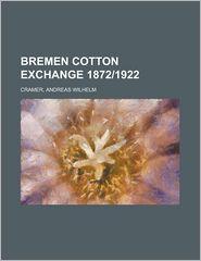 Bremen Cotton Exchange 18721922 - Andreas Wilhelm Cramer