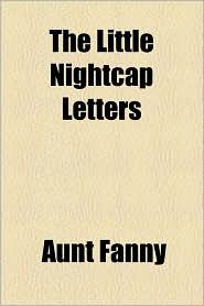 The Little Nightcap Letters - Aunt Fanny