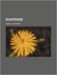 Suspense - Isabel Ostrander