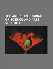 The American Journal Of Science And Arts (Volume 4) - General Books