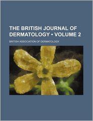 The British Journal Of Dermatology (Volume 2) - British Association Of Dermatology