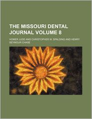 The Missouri Dental Journal Volume 8 - Homer Judd