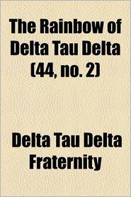The Rainbow Of Delta Tau Delta (44, No. 2) - Delta Tau Delta Fraternity