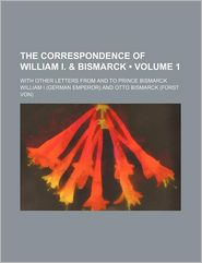 The Correspondence Of William I. - William I