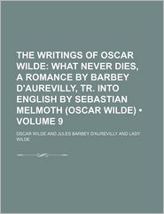 The Writings Of Oscar Wilde (Volume 9) - Oscar Wilde