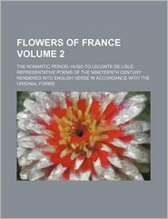 Flowers Of France (Volume 2); The Romantic Period - John Payne, Books Group