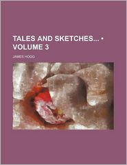 Tales And Sketches (Volume 3) - James Hogg