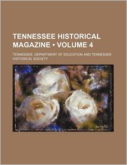 Tennessee Historical Magazine (Volume 4) - Tennessee. Department Of Education