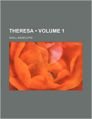 Theresa (Volume 1) - Noell Radecliffe