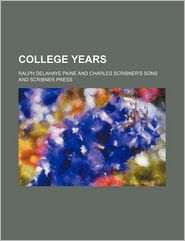 College Years - Ralph Delahaye Paine