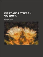 Diary And Letters (Volume 3) - Fanny Burney