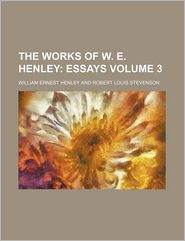 The Works Of W. E. Henley (Volume 3) - William Ernest Henley