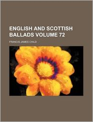 English and Scottish ballads Volume 72 - Francis James Child