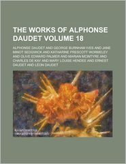 The Works Of Alphonse Daudet (Volume 18) - Alphonse Daudet