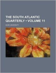 The South Atlantic Quarterly (Volume 11) - Duke University