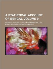 A Statistical Account Of Bengal (Volume 9) - William Wilson Hunter