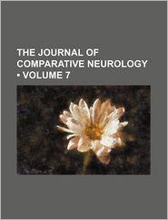 The Journal Of Comparative Neurology (Volume 7) - Denison University