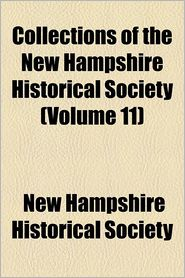 Collections Of The New Hampshire Historical Society (Volume 11) - New Hampshire Historical Society