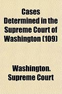 Cases Determined in the Supreme Court of Washington (109)