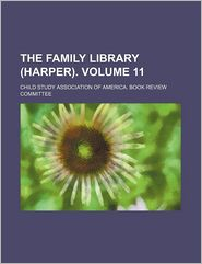 The Family Library (Harper). (Volume 11)