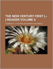 The New Century First [- ] Reader Volume 4 - Florence E. La Victoire