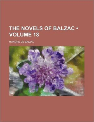 The Novels Of Balzac (Volume 18) - Honore de Balzac