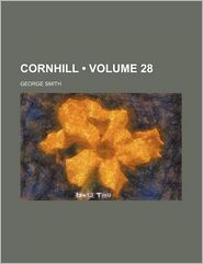 The Cornhill Magazine Volume 28 - George Smith
