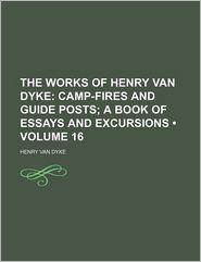 The Works Of Henry Van Dyke (Volume 16) - Henry Van Dyke