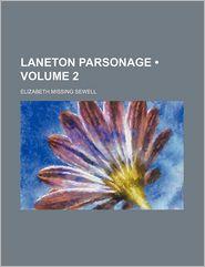 Laneton Parsonage (Volume 2) - Elizabeth Missing Sewell