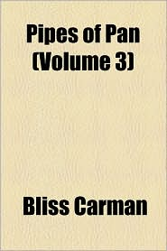 Pipes Of Pan (Volume 3) - Bliss Carman