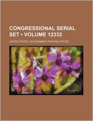 Congressional Serial Set (12332) - United States. Government Office