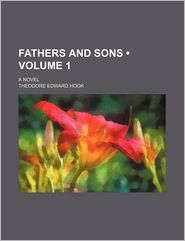 Fathers and Sons (Volume 1); A Novel - Theodore Edward Hook