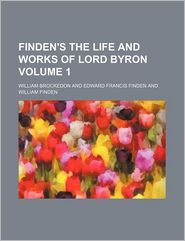 Finden's The Life And Works Of Lord Byron (Volume 1) - William Brockedon