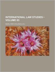 International Law Studies (Volume 63) - Naval War College