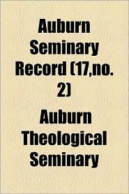 Auburn Seminary Record (17, No. 2) - Auburn Theological Seminary