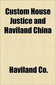 Custom House Justice and Haviland China
